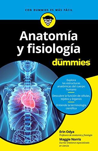 Anatomía y fisiología para Dummies (Spanish Edition)