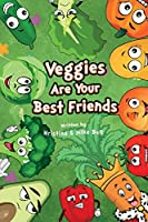 Veggies are Your Best Friends