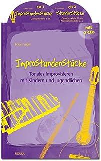 ImproStundenStücke: Tonales Improvisieren mit Kindern und Jugendlichen - Buch incl. 2 CDs