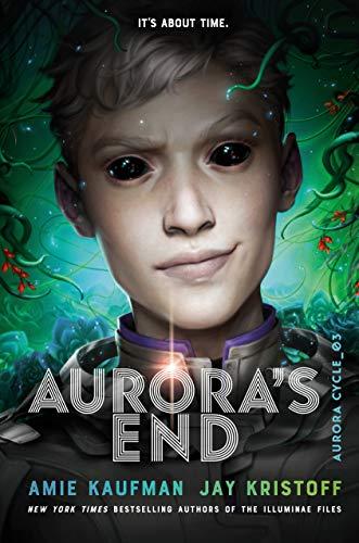 Amazon.com: Aurora's End (The Aurora Cycle Book 3) eBook: Kaufman, Amie,  Kristoff, Jay: Kindle Store