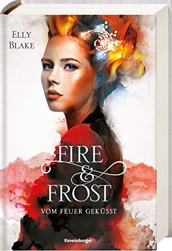 Fire & Frost, Band 2: Vom Feuer geküsst (Fire & Frost, 2)