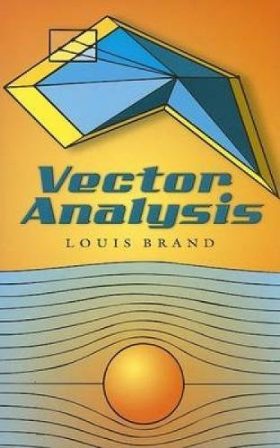 Compare Textbook Prices for Vector Analysis Dover Books on Mathematics Illustrated Edition ISBN 9780486450308 by Brand, Louis