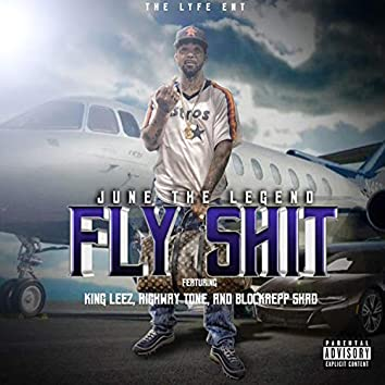 Fly Shit (feat. King Leez, BlockRepp Shad & Highway Tone)