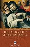 The Dialogue of St. Catherine Of Siena: A Conversation With God On Living Your Spiritual Life To The Fullest (Tan Classics)