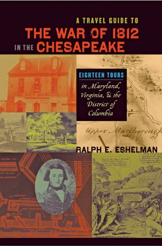 baltimore maryland travel books A Travel Guide to the War of 1812 in the Chesapeake: Eighteen Tours in Maryland, Virginia, and the District of Columbia (Johns Hopkins Books on the War of 1812)