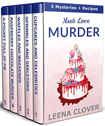 Must Love Murder: Cozy Mysteries Boxed Set Collection with Recipes (Small Town Cozy Mysteries)