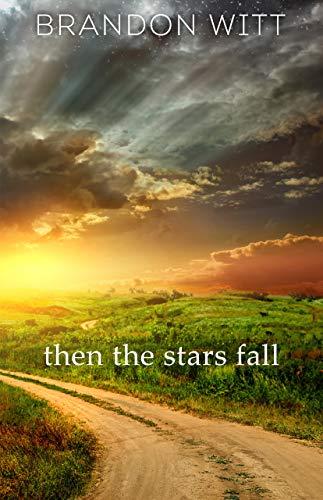 Then the Stars Fall by [Brandon Witt]