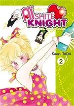 Aïshité Knight Tome 2 - Lucile, Amour & Rock'n'Roll de Kaoru TADA