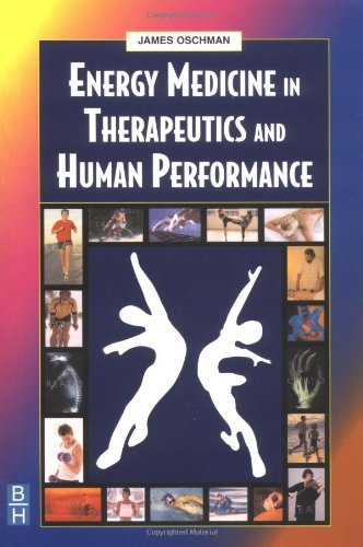 By James L. Oschman - Energy Medicine in Therapeutics and Human Performance: 1st (first) Edition
