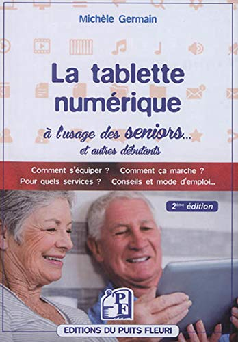 La tablette numérique à l'usage des seniors...: Comment...