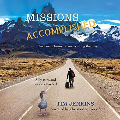 Missions Accomplished: And Some Funny Business Along the Way