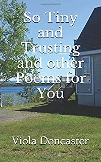 So Tiny and Trusting and other Poems for You (1st. Page Poetry)