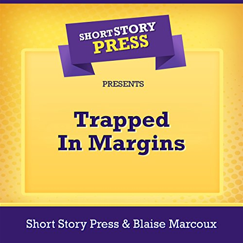 Short Story Press Presents Trapped in Margins cover art