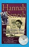 Hannah Senesh: Her Life and Diary, the First Complete Edition - Hannah Senesh