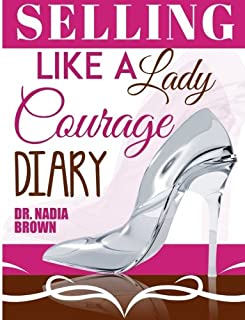 Selling Like a Lady: Courage Diary