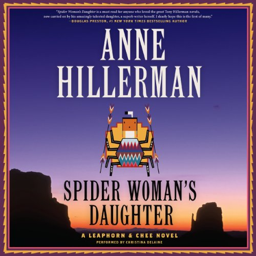 Spider Woman's Daughter     A Leaphorn & Chee Novel              By:                                                                                                                                 Anne Hillerman                               Narrated by:                                                                                                                                 Christina Delaine                      Length: 9 hrs and 53 mins     733 ratings     Overall 4.2