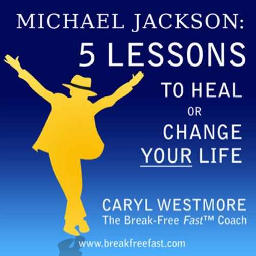 Michael Jackson: 5 Lessons to Heal or Change Your Life audiobook cover art