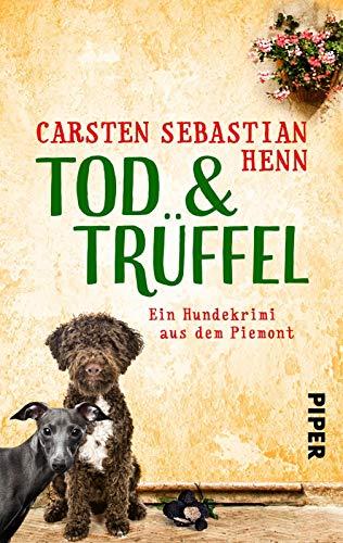 TOD & TRÜFFEL: Ein Hundekrimi aus dem Piemont (Niccoló & Giacomo Krimi, Band 1)