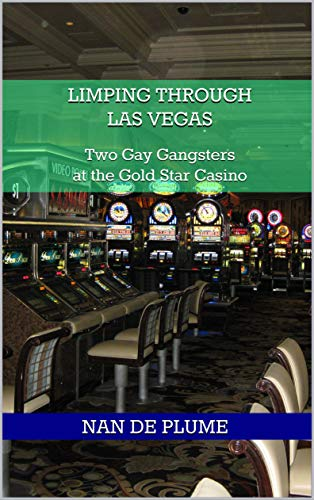 Limping through Las Vegas: Two Gay Gangsters at the Gold Star Casino (English Edition)