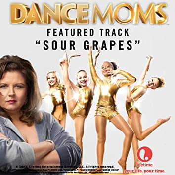 Sour Grapes - Featured Music from Lifetime's Dance Moms