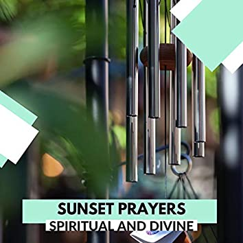 Sunset Prayers - Spiritual And Divine
