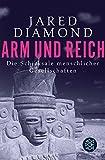 Arm und Reich: Die Schicksale menschlicher Gesellschaften - Jared Diamond