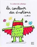 La couleur des émotions - Le cahier de coloriage