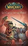 World of Warcraft - Le cycle de la haine - Le cycle de la haine - Format Kindle - 5,99 €