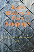 Church History in Plain Language: Day is just a collection of hours: History Books,history of mathematics,history of money,history middle east (110 Pages, Blank, 6 x 9)
