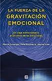 La fuerza de la gravitación emocional: Un viaje...