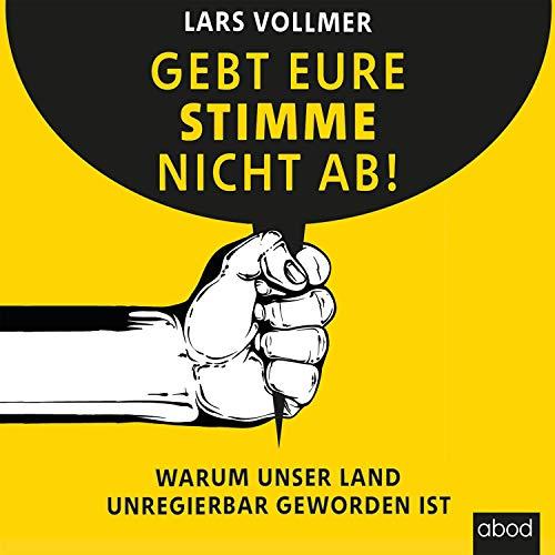 Gebt eure Stimme nicht ab! audiobook cover art