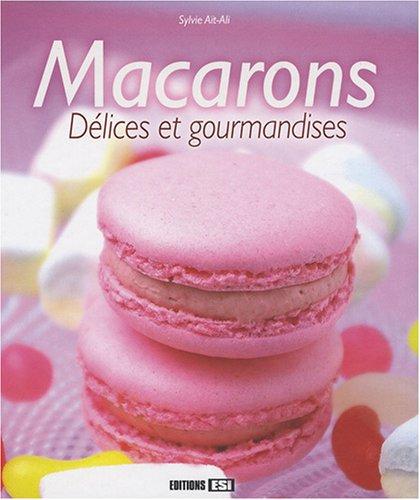 Macarons : Délices et gourmandises