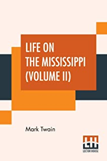 Life On The Mississippi (Volume II)