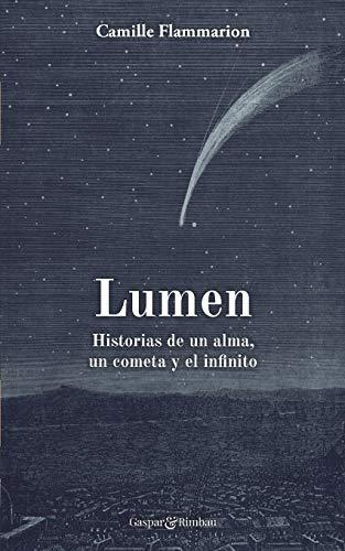 Lumen.: Historia de un alma un cometa y el infinito.: 7 (Recuerdos del futuro)