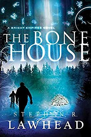 [The Bone House] (By: Stephen R. Lawhead) [published: September, 2011]