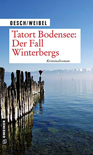 Tatort Bodensee: Der Fall Winterbergs: Kriminalroman (Kriminalromane im GMEINER-Verlag)