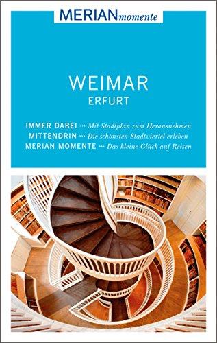 MERIAN momente Reiseführer Weimar Erfurt: Mit Extra-Karte zum Herausnehmen