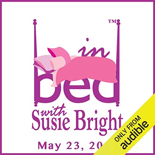 In Bed with Susie Bright 616: The Real Dirt on Boomer Sex after 50! No Pulling Punches cover art