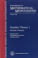 Number Theory 1: Fermat's Dream (Translations of Mathematical Monographs)