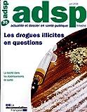 Les drogues illicites en question (Actualité et dossier en santé publique n°95)