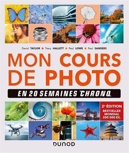 Mon cours de photo en 20 semaines chrono 2e éd.