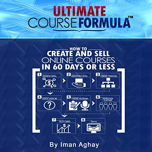 Ultimate Course Formula: How to Create and Sell Online Courses in 60 Days or Less