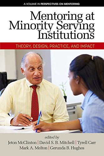 Mentoring at Minority Serving Institutions (MSIs): Theory, Design, Practice and Impact (Perspectives on Mentoring) (English Edition)