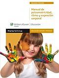 Manual de Psicomotricidad, Ritmo y Expresión Corporal (Educación infantil y primaria)