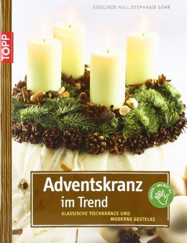 Adventskranz im Trend: Klassische Tischkränze und moderne Gestecke