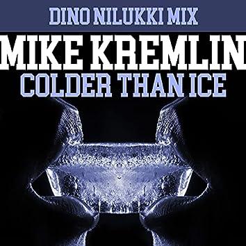 Colder Than Ice (Dino Nilukki Mix)