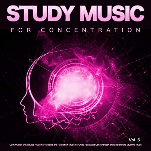 Music For Studying and Concentration, Studying Music & Study Music For Concentration
