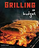 Grilling On Budget: Super Easy Cookbook For Beginners