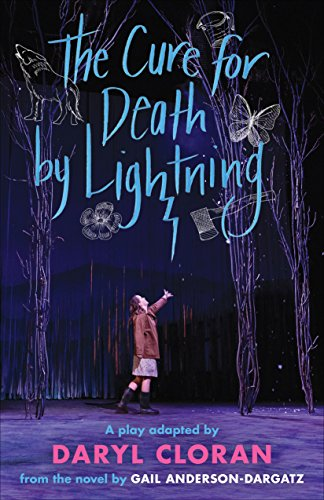 The Cure for Death by Lightning: A Play by Daryl Cloran Adapted...
