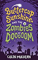 Buttercup Sunshine and the Zombies of Dooooom